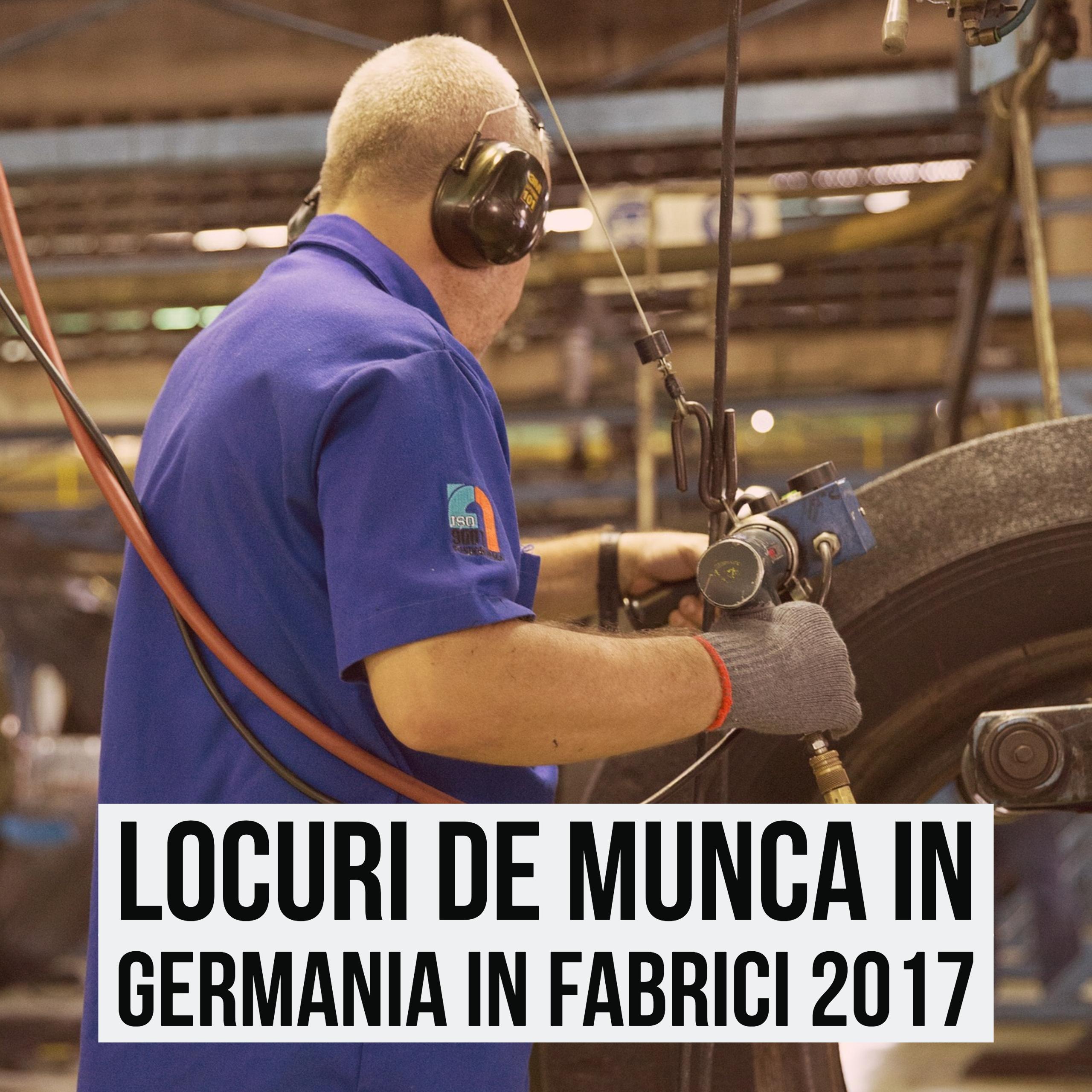 Locuri de munca in Germania in fabrici 2017