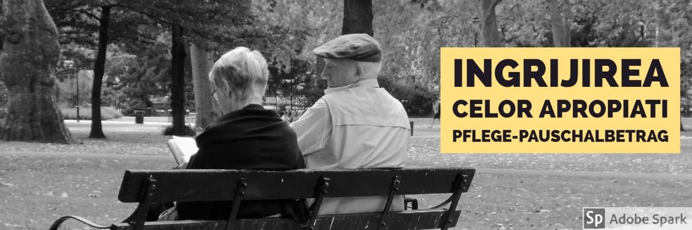 Ajutorul pentru ingrijirea celor apropiati Pflege-Pauschalbetrag