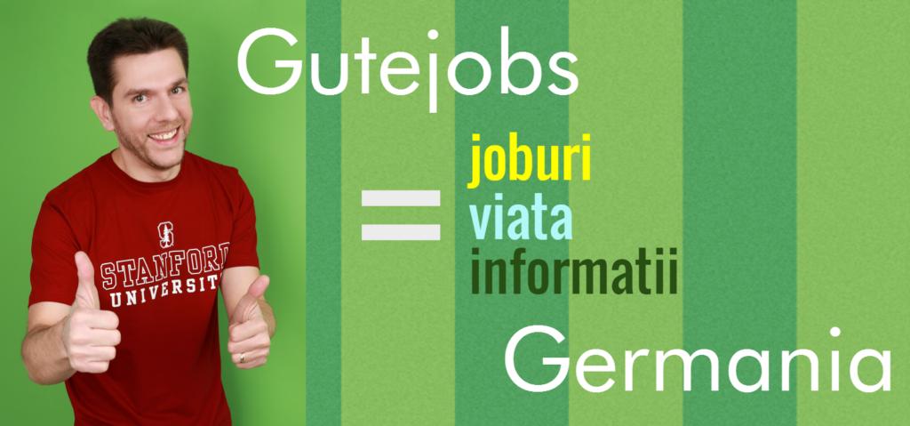 Gutejobs Joburi in Germania Citeste intai aici
