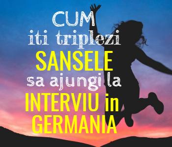 Cum iti triplezi sansele sa ajungi la interviu in Germania